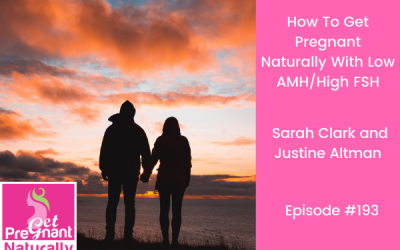 How To Get Pregnant Naturally With Low AMH/High FSH