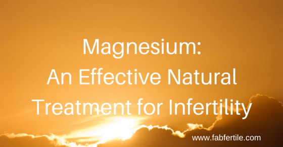 Magnesium: An Effective Natural Treatment for Infertility
